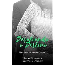 Desafiando o Destino (Contrato com o Destino Livro 1)