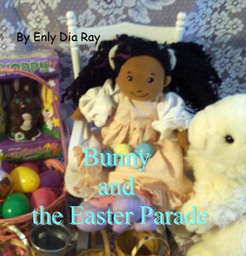 Bunny and the Easter Parade (Bunny in the House series Book 9)