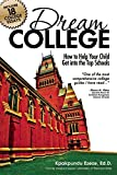 Dream College: How to Help Your Child Get into the Top Schools