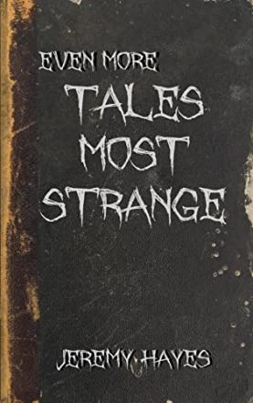 Even More Tales Most Strange