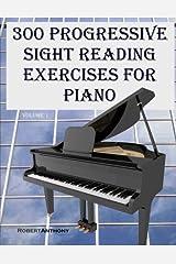 300 Progressive Sight Reading Exercises for Piano (Volume 1) Paperback