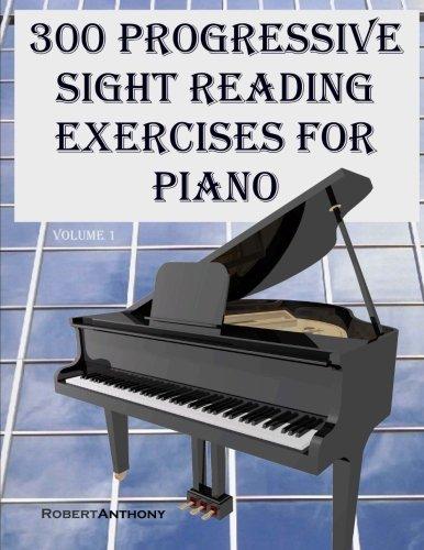 300 Progressive Sight Reading Exercises for Piano (Volume 1)