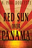 Red Sun over Panama, H. Paul Doucette, 1612359353