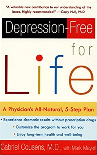 Depression free for life a physicians all natural 5 step plan depression free for life a physicians all natural 5 step plan gabriel cousens mark mayell 9780060959654 amazon books fandeluxe Gallery