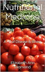 Nutritional Medicine: A - Z of Disease & Illness (Naturopathic Nutritional Medicine Book 2) (English Edition)