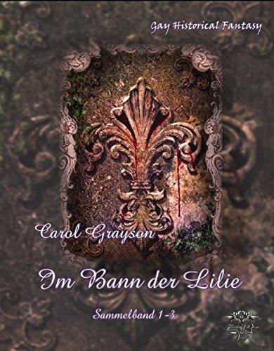 Im Bann der Lilie: Sinnlicher romantischer Gay Dark Fantasyroman