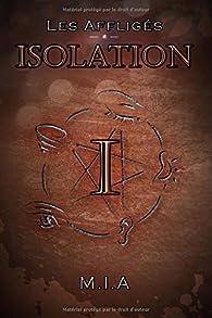 Les Affligés, tome 1 : Isolation par  M.I.A