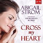 Cross My Heart   Abigail Strom