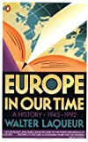 Europe in Our Time, 1945-1992, Walter Laqueur, 0140139699
