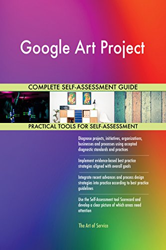 Google Art Project Toolkit: best-practice templates, step-by-step work plans and maturity diagnostics (Google Art Project)