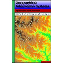 Geographical Information Systems: Questions and Answers