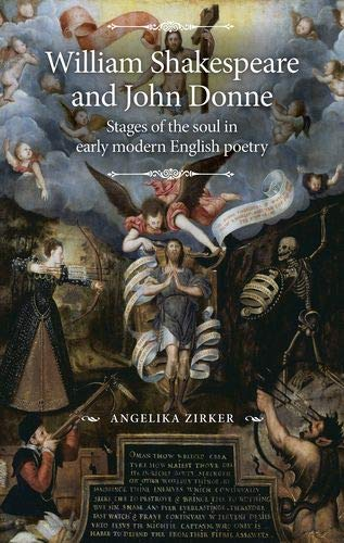 William Shakespeare and John Donne: Stages of the soul in early modern English poetry (The Manchester Spenser - English Stage Modern Early