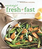 img - for Weeknight Fresh & Fast (Williams-Sonoma): Simple, Healthy Meals for Every Night of the Week book / textbook / text book