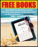 Free Books: Get Unlimited Free Kindle Books From OverDrive, Your Public Library, Amazons Kindle Lending Library, and Other Free Sources