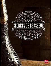 SECRETS DE BRASSEUR: Réussir sa bière maison