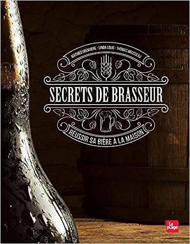 Book's Cover of Secrets de brasseur - Réussir sa bière maison (Français) Relié – 13 octobre 2016