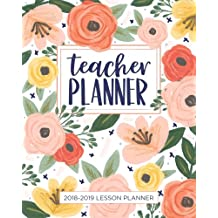Lesson Planner for Teachers 2018-2019: Weekly and Monthly Teacher Planner | Academic Year Lesson Plan and Record Book (July 2018 through June 2019)