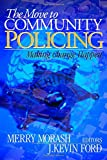 img - for The Move to Community Policing: Making Change Happen book / textbook / text book