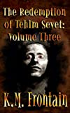 The Redemption of Tehlm Sevet: Volume Three (The Soulstone Chronicles Book 12)