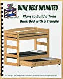 Bunk Bed DIY Woodworking Plan to Build Your Own Stackable Twin Extra-Long (XL over XL) Bunk with Standard Twin-Size Trundle that Sleeps Three