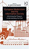Front cover for the book European modernism and the information society : informing the present, understanding the past by W. Boyd Rayward