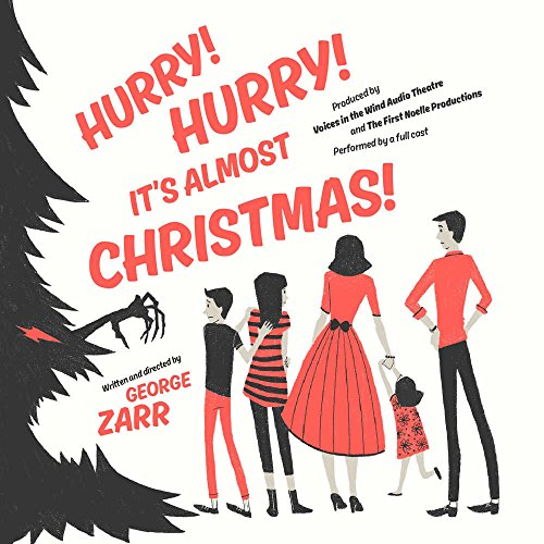 Hurry! Hurry! It's Almost Christmas! (Full Cast Audio Theater)