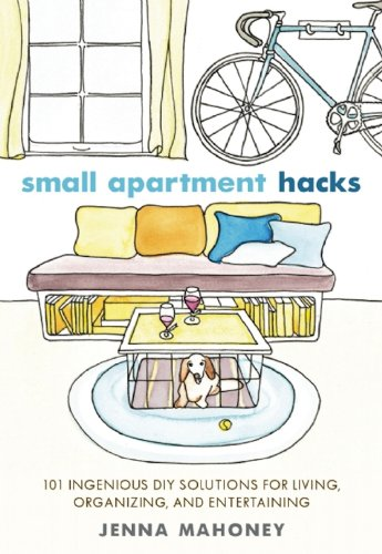 Cheap  Small Apartment Hacks: 101 Ingenious DIY Solutions for Living, Organizing, and Entertaining