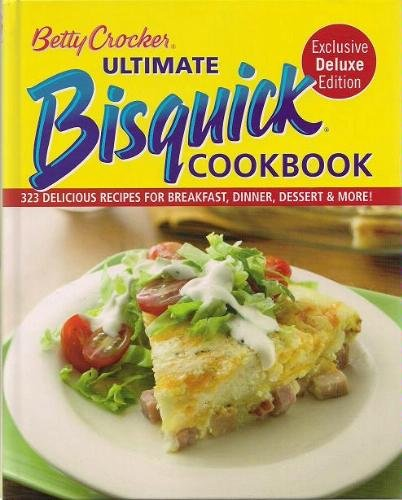 (Betty Crocker Ultimate Bisquick Cookbook 323 Delicious)