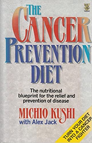The cancer prevention diet michio kushis nutritional blueprint for the cancer prevention diet michio kushis nutritional blueprint for the relief and prevention of disease michio kushi alex jack alex jackson malvernweather Gallery