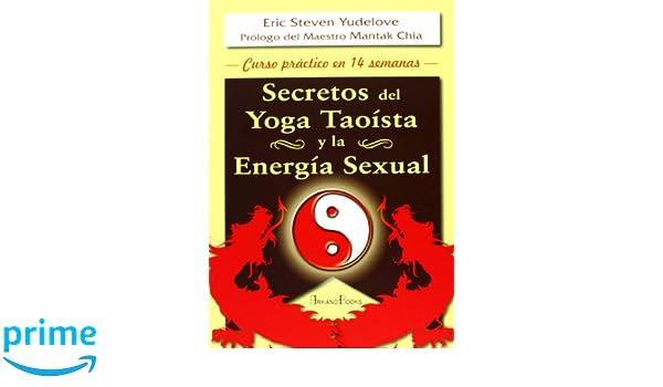 Secretos del yoga taoísta y la energía sexual: Curso ...