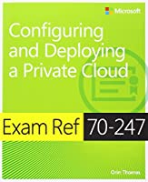 Exam Ref 70-247 Configuring and Deploying a Private Cloud (MCSE) Front Cover