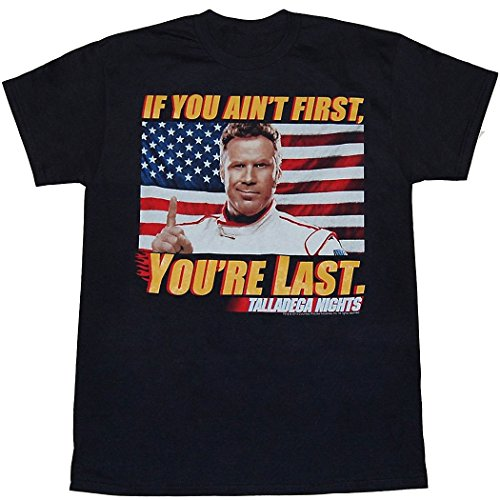 Talladega Nights: If You Ain't First You're Last T-Shirt-Large