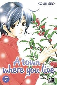 A town where you live, tome 7 par Kouji Seo