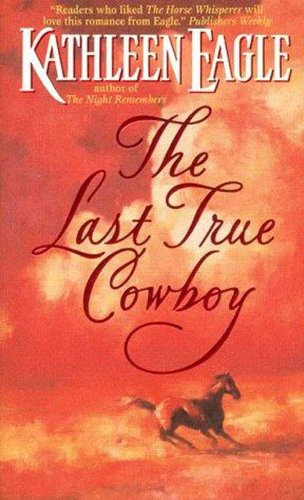 book cover of The Last True Cowboy