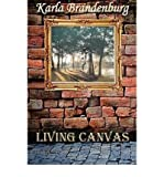 Front cover for the book Living Canvas by Karla Brandenburg