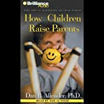 How Children Raise Parents: The Art of Listening to Your Family | Dan Allender