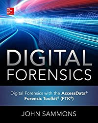 Digital Forensics with the AccessData Forensic Toolkit (FTK)