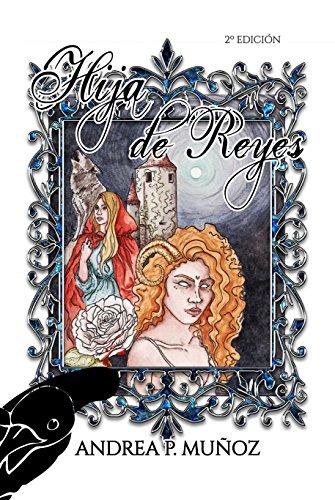 Hija de Reyes de Andrea P. Muñoz