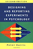 Designing and Reporting Experiments in Psychology, Peter Harris, 0335201466
