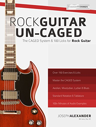 Rock Guitar Un-CAGED: The CAGED System and 100 Licks for Rock Guitar (The CAGED System Rock Guitar Book 2) (Rock System)