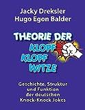 Theorie der Klopf-Klopf-Witze: Geschichte, Struktur und Funktion deutscher Knock-Knock Jokes (German Edition)