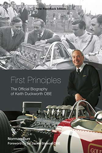 First Principles: The Official Biography of Keith Duckworth (Motorsport Lotus)