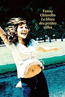 Le blues des petites villes, Chiarello, Fanny