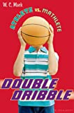 Athlete vs. Mathlete: Double Dribble, W. C. Mack, 1619631296