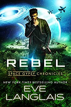 Rebel (Space Gypsy Chronicles Book 3) by [Langlais, Eve]