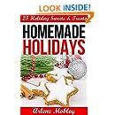 Homemade Holidays: 25 Holiday Sweets & Treats