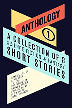 Anthology I: A Collection of 8 Science Fiction & Fantasy Short Stories by [The Novel Fox]