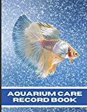 Aquarium Care Record Book: Keep Your Freshwater or