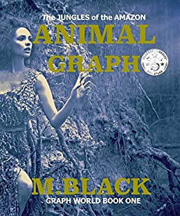 ANIMAL GRAPH (SFF Post-Apocalyptic) (Graph World Book 1) by [Black, M.]