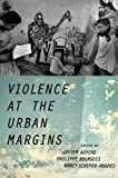 img - for Violence at the Urban Margins (Global and Comparative Ethnography) book / textbook / text book